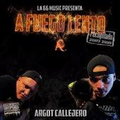 A Fuego Lento by Argot Callejero
