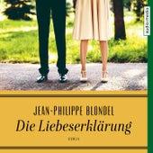 Die Liebeserklärung von Jean-Philippe Blondel