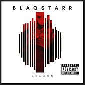 Dragon von DJ Blaqstarr