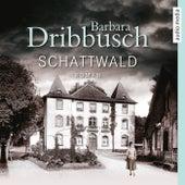 Schattwald von Barbara Dribbusch