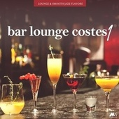 Bar Lounge Costes Vol.1 (Lounge and Smooth Jazz Flavors) by Various Artists