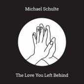 The Love You Left Behind de Michael Schulte