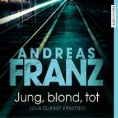 Jung, blond, tot von Andreas Franz