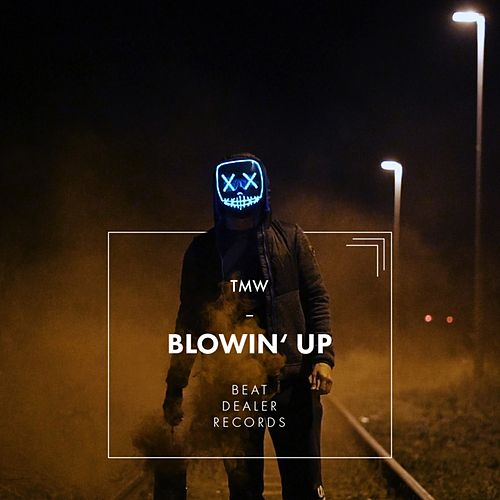 Blowin' Up von T.M.W.