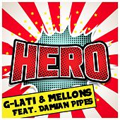 Hero by G-Lati & Mellons