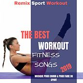 The Best Workout Fitness Songs 2019 (Musique Pour Courir & Pour Faire Du Sport) de Remix Sport Workout