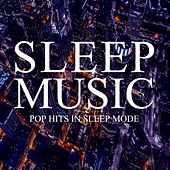 Sleep Music: Pop Hits in Sleep Mode de Sleep Music Guys from I'm In Records