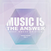 Music Is The Answer (Deep-House Edition), Vol. 1 - EP de Various Artists