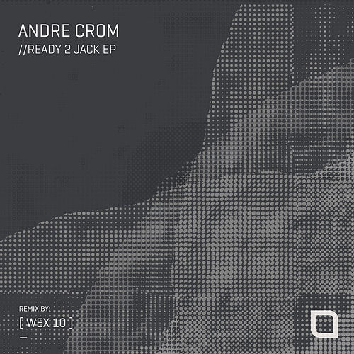 Ready 2 Jack - Single by Andre Crom