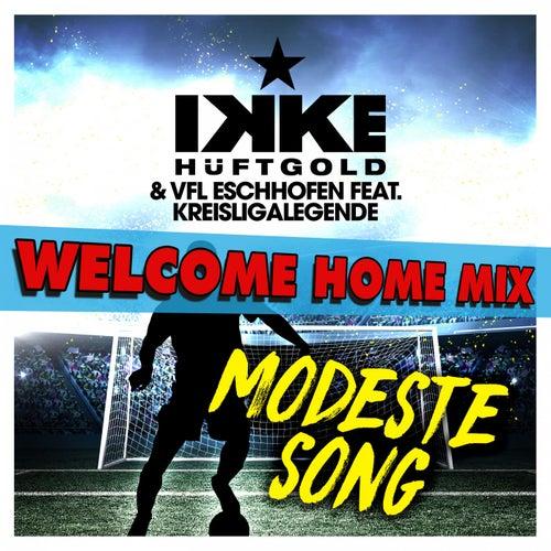 Modeste Song (Welcome Home Mix) von Ikke Hüftgold & VFL Eschhofen