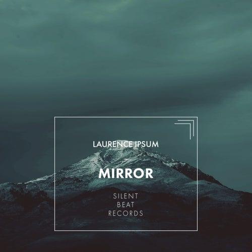 Mirror von Laurence Ipsum