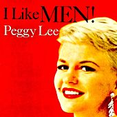 I Like Men! (Remastered) by Peggy Lee