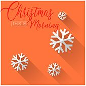 This Is Christmas Morning de Various Artists