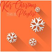 This Is Kids Christmas Playlist by Various Artists