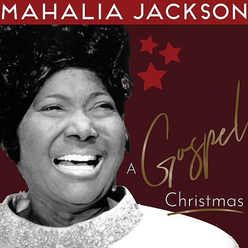 A Gospel Christmas by Mahalia Jackson