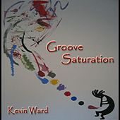 Groove Saturation by Kevin Ward