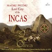 Machu Picchu Lost City of the Incas de Oliva