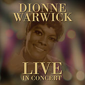 Live in Concert by Dionne Warwick
