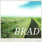 One Dance, One love von Brad