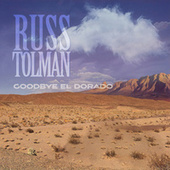Goodbye El Dorado by Russ Tolman