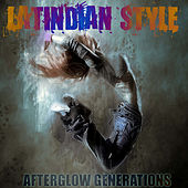 Afterglow Generations von Latindian Style