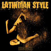 Escuche by Latindian Style
