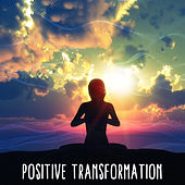Positive Transformation – Body Meditation von Soothing Sounds