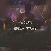 Macerie by Efrem Trait