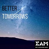 Better Tomorrows de Eric Alexander