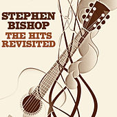 The Hits Revisited de Stephen Bishop