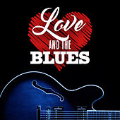 Love And The Blues by Various Artists