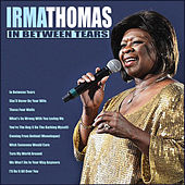 In Between Tears de Irma Thomas