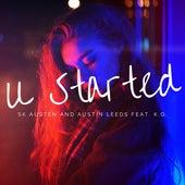 U Started by SK Austen