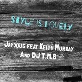Style Is Lovely von Jaydoug