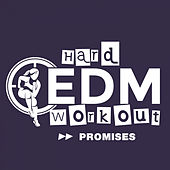 Promises by Hard EDM Workout