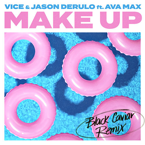 Make Up (feat. Ava Max) (Black Caviar Remix) by Vice & Jason Derulo