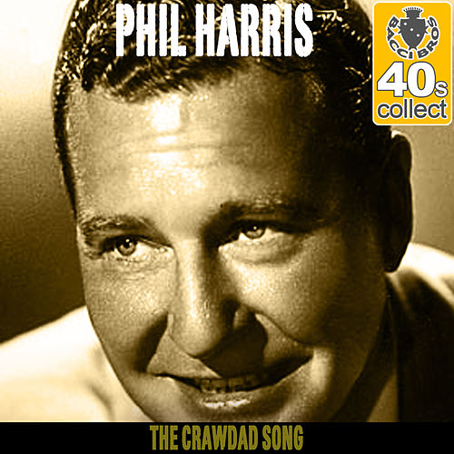 The Crawdad Song (Remastered) - Single by Phil Harris