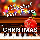 Classical Piano Pieces on Christmas Eve de Various Artists