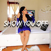 Show You Off by Street Costello