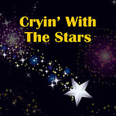 Cryin' With the Stars by Various Artists
