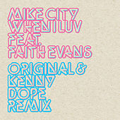 When I Luv – Kenny Dope Remix by Mike City