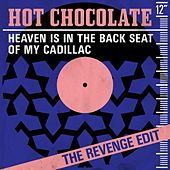 Heaven Is In the Back Seat of My Cadillac (The Revenge Edit) de Hot Chocolate