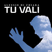 Tu vali de Alessio Di Chiara