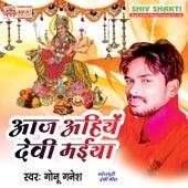 Aaj Ahiye Devi Maiya - Single by Gonu Ganesh
