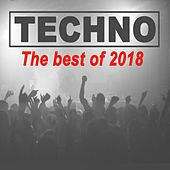 Techno the Best of 2018 by Various Artists