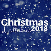 Christmas Lullabies 2018 - A Collection of New Age Children's Christmas Songs for Deep Sleep by Christmas Masters