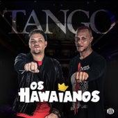 Tango by Os Hawaianos