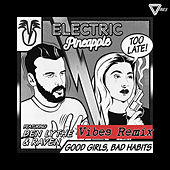 Good Girls, Bad Habits (Vibes Remix) de Electric Pineapple