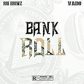 Bank Roll (feat. Vado) by Ron Browz