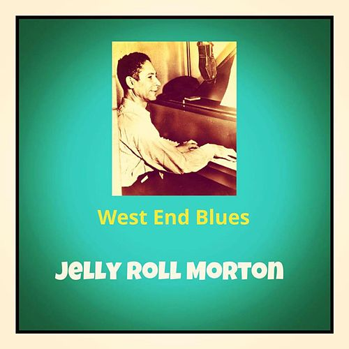 West End Blues by Jelly Roll Morton